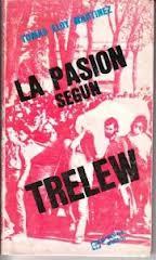 Prólogo: La pasión según Trelew (Primera edición)