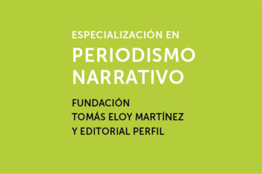 Especialización en Periodismo narrativo 2017