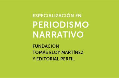 Especialización en Periodismo narrativo 2017