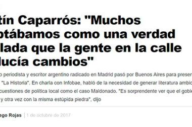 Martín Caparrós: «Muchos aceptábamos como una verdad revelada que la gente producía cambios en las calles»